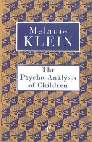 The Psycho-Analysis Of Children (Contemporary Classics): The Melanie Klein Trust