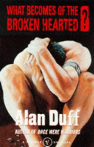 What Becomes of the Broken Hearted? (0099760819) by Alan Duff