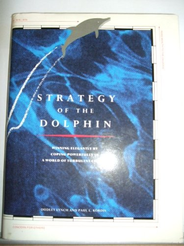 9780099762102: Strategy Of The Dolphin - Winning Elegantly By Coping Powerfully In A World Of Turbulent Change