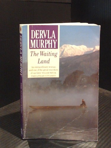 9780099762409: The Waiting Land: Spell in Nepal (Century Travellers)