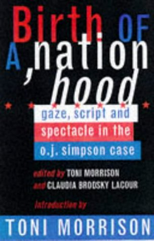 9780099765516: Birth of a Nation Hood: Gaze, Script and Spectacle in the O.J.Simpson Case