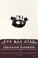 9780099766919: The Dog King