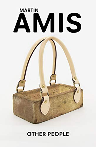 Other People: a Mystery Story: Amis, Martin