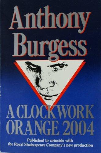 9780099769200: A Clockwork Orange 2004