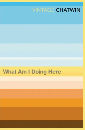 9780099769811: What Am I Doing Here? (Vintage classics) [Idioma Inglés]