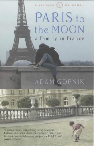 9780099772019: Paris to the Moon (A Vintage original)