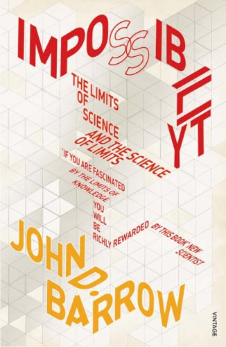 9780099772118: Impossibility: The Limits of Science and the Science of Limits