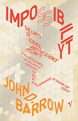 9780099772118: Impossibility : The Limits of Science and the Science of Limits