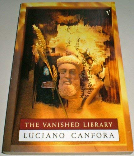 9780099775409: The Vanished Library (Hellenistic culture and society)