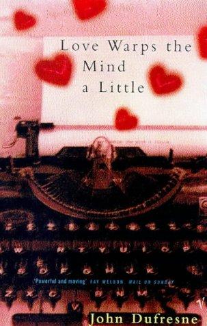 9780099778516: Love Warps the Mind a Little