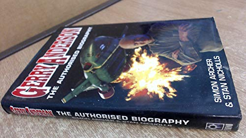 9780099781417: GERRY ANDERSON: THE AUTHORISED BIOGRAPHY