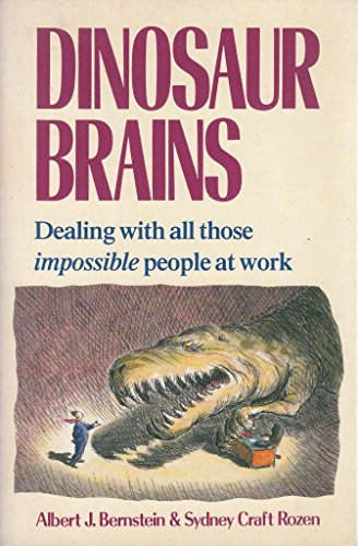 9780099781608: Dinosaur Brains: Dealing with All Those Impossible People at Work