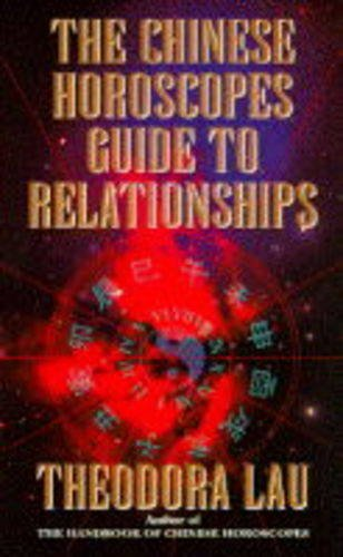 9780099784210: The Chinese Horoscopes Guide to Relationships