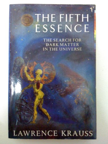 9780099786504: The Fifth Essence: Search for Dark Matter in the Universe