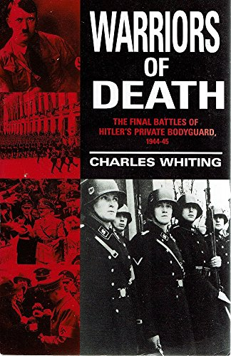 9780099796305: Warriors of Death. The Final Battles of Hitler's Private Bodyguard 1944-45