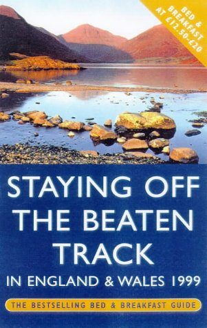 9780099796510: Staying Off the Beaten Track in England and Wales 1999: The Bestselling Bed & Breakfast Guide