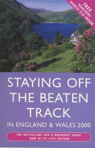 9780099796619: Staying Off the Beaten Track in England and Wales 2000