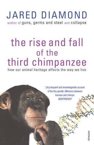 9780099801801: The Rise and Fall of the Third Chimpanzee