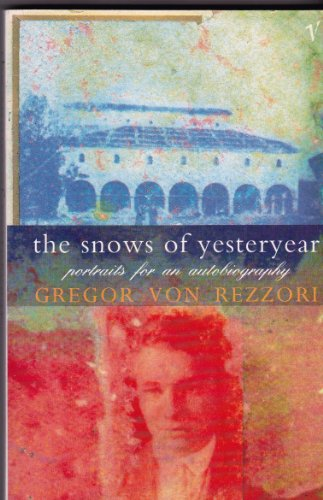 9780099802006: The Snows of Yesteryear: Portraits for an Autobiography