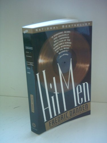 9780099813101: Hit Men: Power Brokers and Fast Money Inside the Music Business