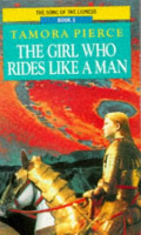 9780099813408: The Girl Who Rides Like a Man: Song of the Lioness (Red Fox Older Fiction)