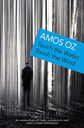 Touch the Water, Touch the Wind: Amos Oz