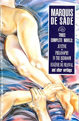 9780099821601: Three Complete Novels: Justine, Philosophy in the Bedroom, and Other Writings