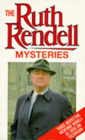The Ruth Rendell Mysteries: The Best Man to Die; An Unkindness of Ravens; The Veiled One