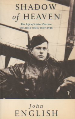 9780099825500: The Life of Lester Pearson, Vol. 1: Shadow of Heaven, 1897-1948