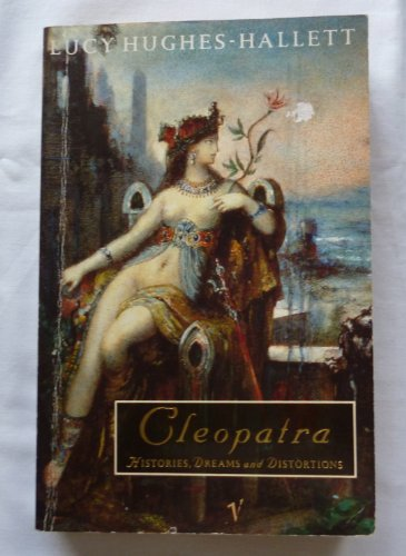 9780099826002: 'CLEOPATRA: HISTORIES, DREAMS AND DISTORTIONS'