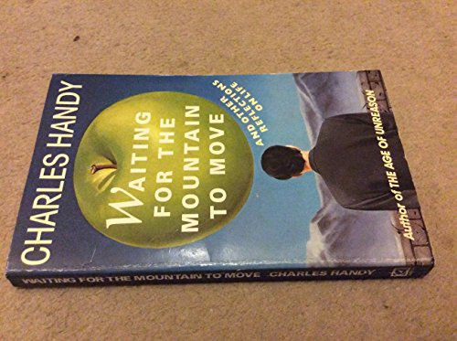 9780099830801: Waiting for the Mountain to Move: And Other Reflections on Life