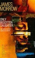 9780099831204: Only Begotten Daughter