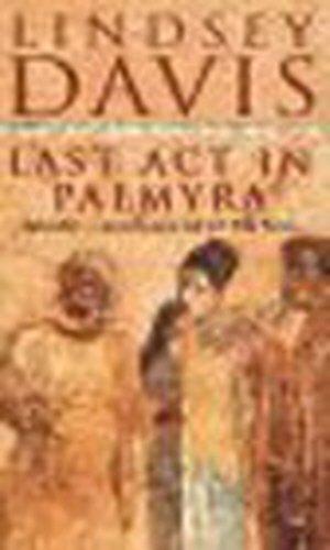 9780099831808: Last Act In Palmyra: (Falco 6)