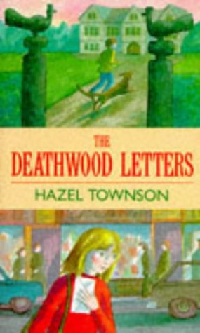 9780099835004: The Deathwood Letters (Red Fox middle fiction)