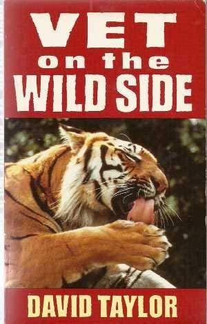 9780099836407: Vet on the Wild Side