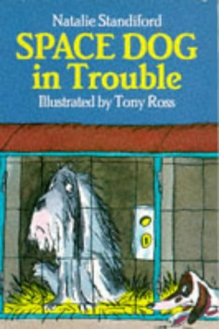 9780099836704: Space Dog in Trouble (Red Fox Younger Fiction)
