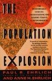 The Population Explosion: Paul R. Ehrlich and Anne H. Ehrlich
