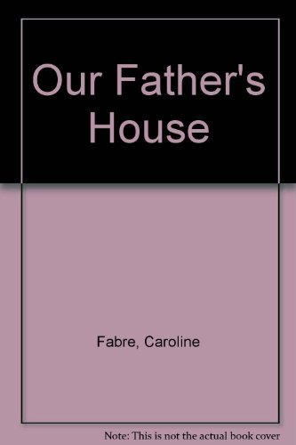 9780099844907: Our Father's House