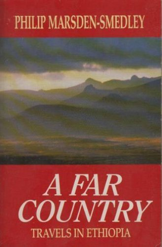 9780099846901: A Far Country: Travels in Ethiopia (Century travellers)