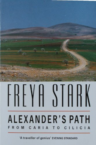 9780099847007: Alexander's Path: From Caria to Cilicia (Century travellers)