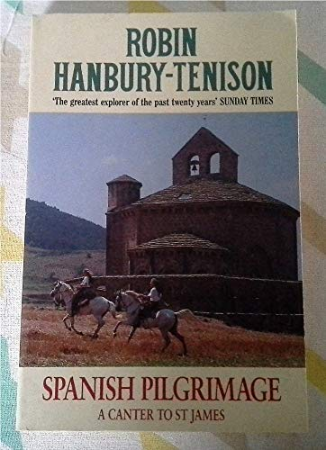 9780099847304: Spanish Pilgrimage: A Canter to St.James (Century Travellers)