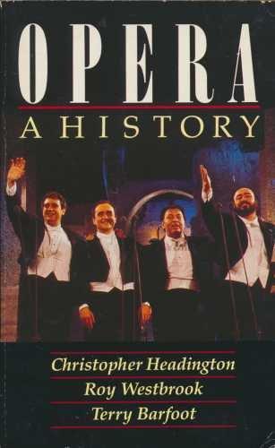 9780099851509: Opera: A History