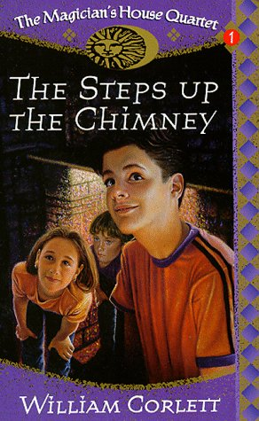 9780099853701: The Steps Up the Chimney (The Magician's House quartet: Book 1)