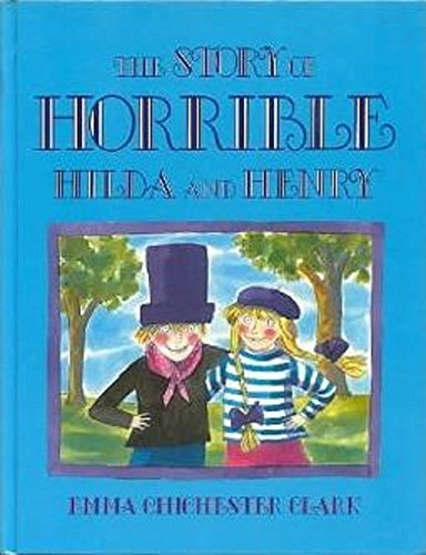 The Story of Horrible Hilda and Henry (Red Fox Picture Books) (0099855003) by Chichester Clark, Emma