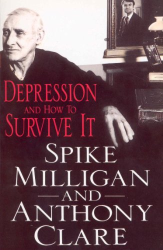 9780099858300: DEPRESSION AND HOW TO SURVIVE IT