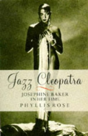 9780099862000: Jazz Cleopatra: Josephine Baker in Her Time