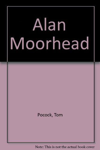 9780099862604: Alan Moorhead