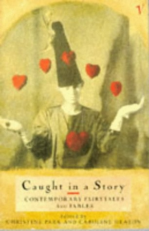 9780099864202: Caught in a Story: Contemporary Fairytales and Fables