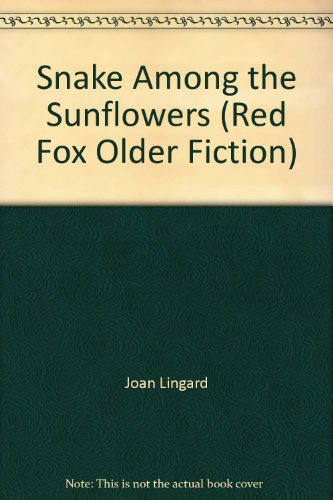 9780099865001: Snake Among the Sunflowers (Red Fox Older Fiction)