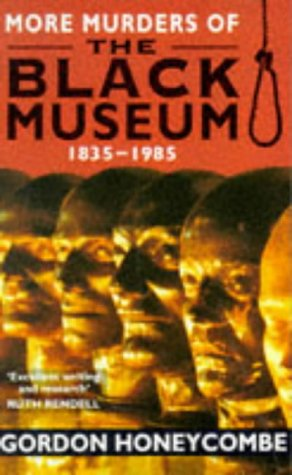 9780099867203: More Murders Of The Black Museum 1835-1985